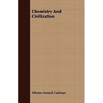 Chemistry And Civilization by Cushman & Allerton Seward