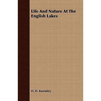 Life And Nature At The English Lakes by Rawnsley & H. D.