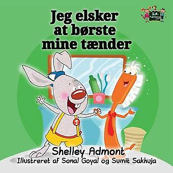 I Love to Brush My Teeth Danish Edition by Admont & Shelley