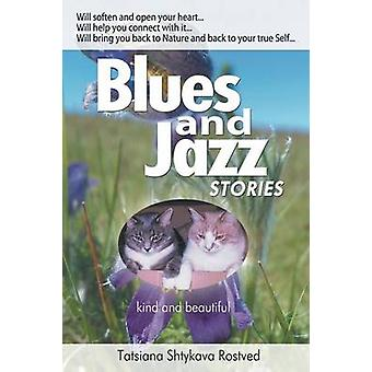 Blues and Jazz Stories for children at heart their parents grandparents and other animal and nature loving people... by Rostved & Tatsiana Shtykava