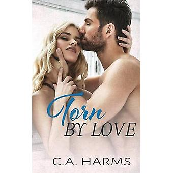 Torn By Love by Harms & C.A.