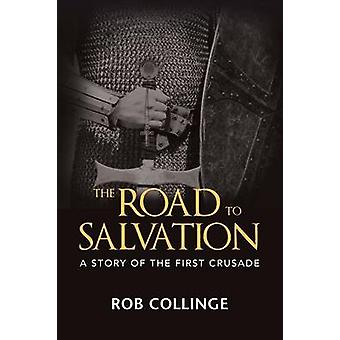 The Road to Salvation by Collinge & Rob