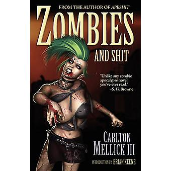 Zombies and Shit by Mellick III & Carlton