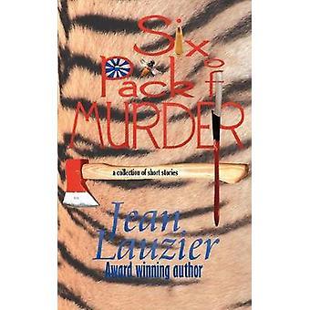 Six Pack of Murder by Lauzier & Jean