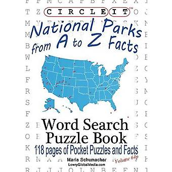 Circle It National Parks from A to Z Facts Pocket Size Word Search Puzzle Book by Lowry Global Media LLC