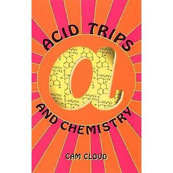 Acid Trips and Chemistry by Joy & Dan