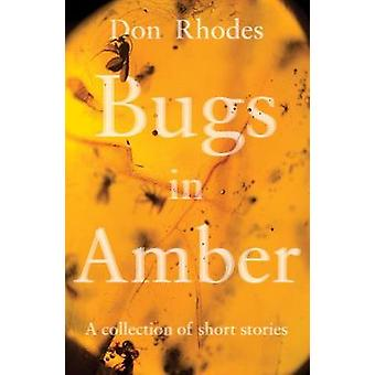 Bugs in Amber by Rhodes & Don