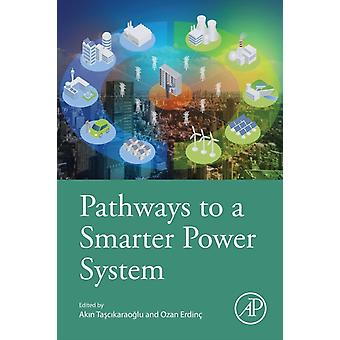 Pathways to a Smarter Power System by Ozan Erdinc