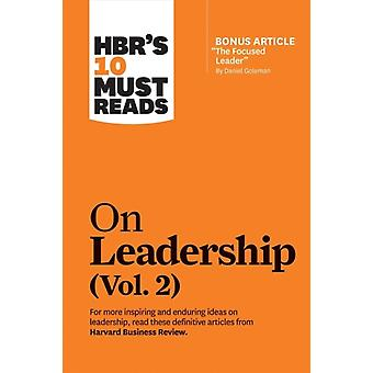 HBRs 10 Must Reads on Leadership Vol. 2