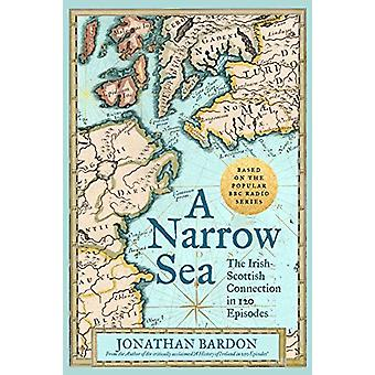 A Narrow Sea - The Irish-Scottish Connection in 120 Episodes - as hear