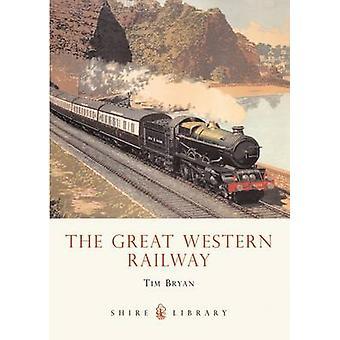 The Great Western Railway von Tim Bryan - 9780747807889 Buchen