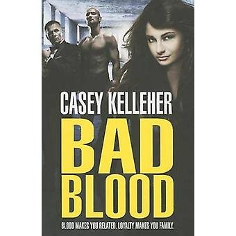 Bad Blood by Casey Kelleher - 9781477827130 Book