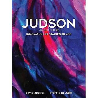 Judson - Innovation in Stained Glass by David Judson - 9781626400450 B