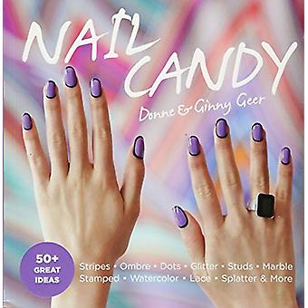 Nail Candy - 50+ Ideas for Totally Cool Nails by Ginny Geer - 97816818