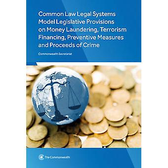 Common Law Legal Systems Model Legislative Provisions on Money Launde