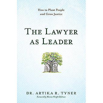 المحامي كزعيم-كيفية زرع الناس وتنمو العدالة التي أرتيكا