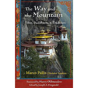 The Way and the Mountain - Tibet - Buddhism - and Tradition by Marco P