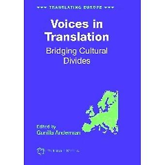 Voices in Translation: Bridging Cultural Divides (Translating Europe)
