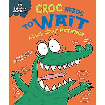 Behaviour Matters - Croc Needs to Wait - A book about patience by Sue