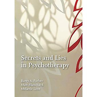 Secrets and Lies in Psychotherapy by Barry Farber - 9781433830525 Book