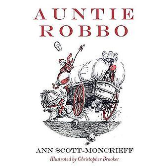 Auntie Robbo by Ann Scott Moncrieff - 9781910895146 Book