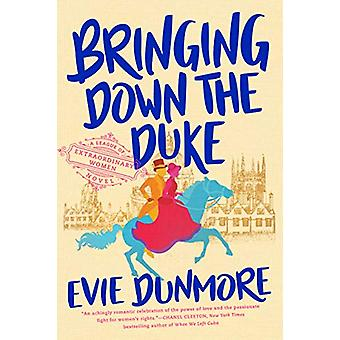 Bringing Down The Duke by Evie Dunmore - 9781984805683 Book