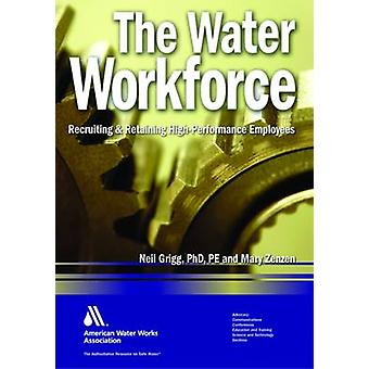 The Water Workforce - Recruiting & Retaining High-Performance Employee