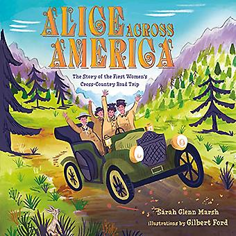 Alice Across America - The Story of the First Women's Cross-Country Ro