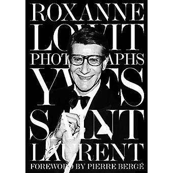 Yves Saint Laurent by Roxanne Lowit - 9780500023037 Book