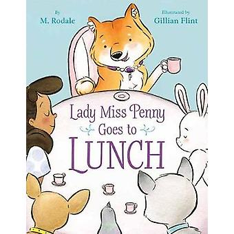 Lady Miss Penny Goes To Lunch by Maya Rodale - 9781635652291 Book