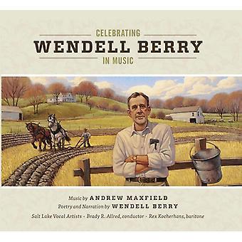 Maxfield / Kocherhans - Celebrating Wendell Berry in Music [CD] USA import