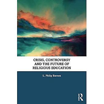 Crisis, Controverse en de toekomst van religieus onderwijs