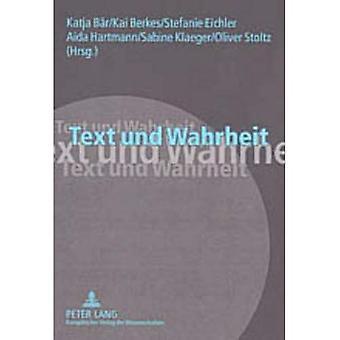 Tekst Und Wahrheit: Ergebnisse Der Interdisziplinaeren Tagung :