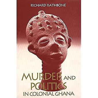 Murder and Politics in Colonial Ghana