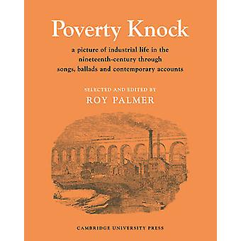 Poverty Knock - A Picture of Industrial Life in the Nineteenth Century