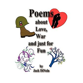 Poems about Love - War and Just for Fun by Jack Dinola - 978145820089