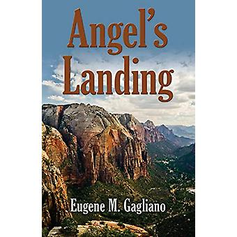 Angel's Landing by Eugene M Gagliano - 9781634903004 Book