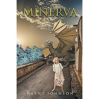Minerva by Kathy Johnson - 9781643000527 Book