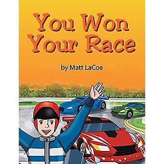You Won Your Race by Matt Lacoe - 9781683482635 Book