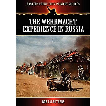 The Wehrmacht Experience in Russia by Bob Carruthers - 9781781581179