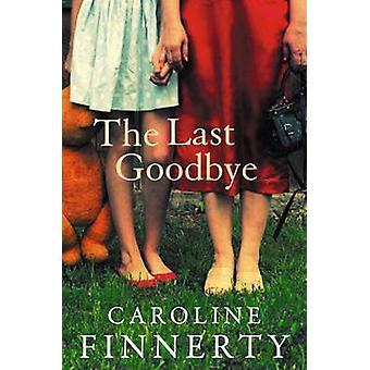 The Last Goodbye by Caroline Finnerty - 9781842235485 Book