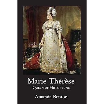 Marie Therese - Queen of Misfortune by Amanda Benton - 9781916267701 B
