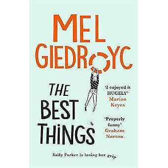 The Best Things The warm joyous and lifeaffirming novel