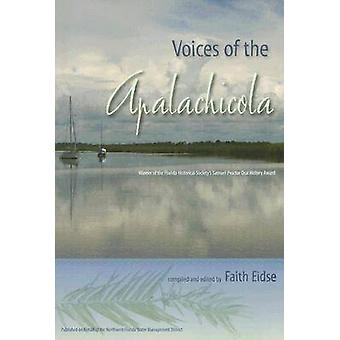 Voices of the Apalachicola by Series edited by Raymond Arsenault & Series edited by Gary R Mormino & Compiled by Faith Eidse