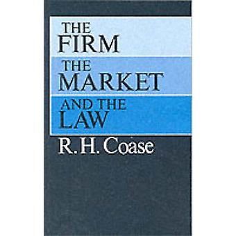 The Firm the Market and the Law van Coase & R. H.