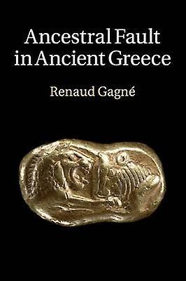Förfäders fel i antikens Grekland av Renaud Gagne