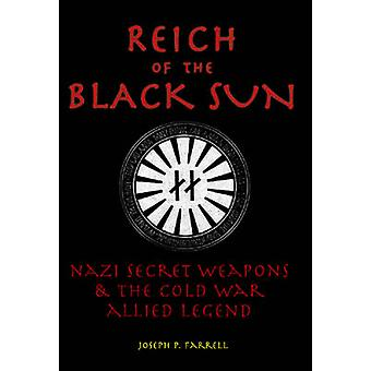 Reich of the Black Sun  Nazi Secret Weapons amp the Cold War Allied Legend by Joseph P Farrell