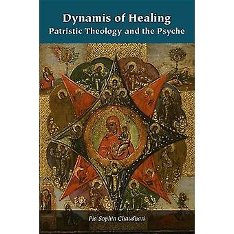 Dynamis of Healing Patristic Theology and the Psyche Orthodox Christianity and Contemporary Thought