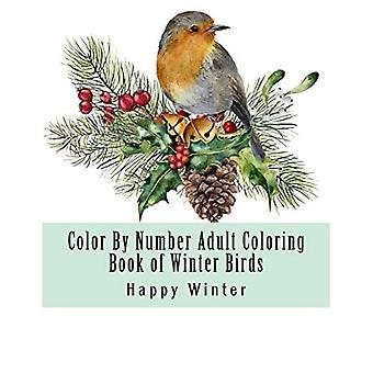 Kolor według numeru Kolorowanka dla dorosłych zimowych ptaków: zimowe sceny z ptakami, świąteczne święta Boże Narodzenie Zimowe ptaki Duży druk Kolorowanka dla dorosłych