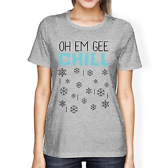 Oh Em Gee Chill Snowflakes Funny Winter Graphic Tee Shirt For Women